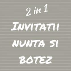INVITATII NUNTA SI BOTEZ 2 IN 1