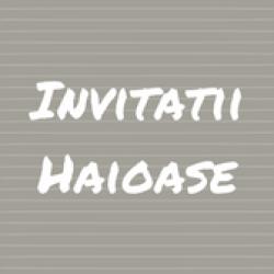 INVITATII HAIOASE